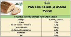 PAN CON CEBOLLA ASADA 750GR